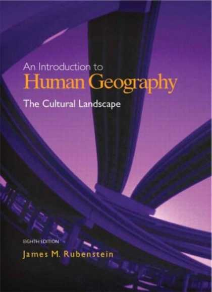 Bestsellers (2007) - The Cultural Landscape: An Introduction to Human Geography (8th Edition) by Jame