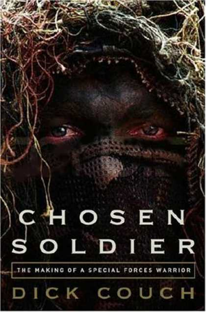 Bestsellers (2007) - Chosen Soldier: The Making of a Special Forces Warrior by Dick Couch