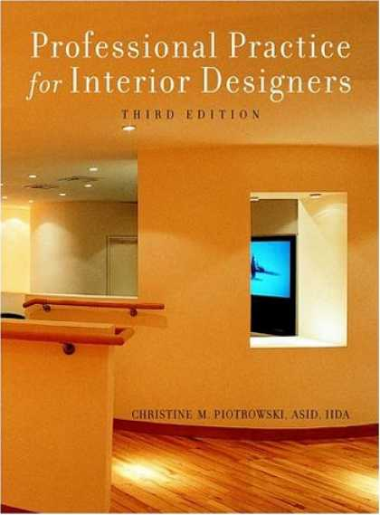 Bestsellers (2007) - Professional Practice for Interior Designers, 3rd Edition by Christine M. Piotro