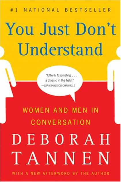 Bestsellers (2007) - You Just Don't Understand: Women and Men in Conversation by Deborah Tannen