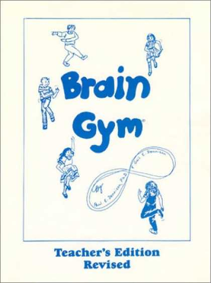Bestsellers (2007) - Brain Gym (Teachers Edition: Revised) by Paul E. Dennison