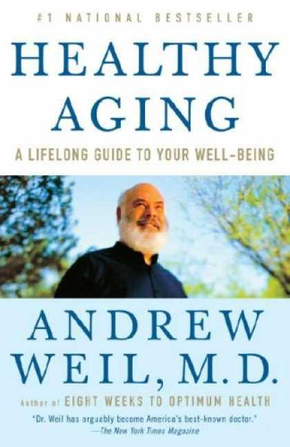 Bestsellers (2007) - Healthy Aging: A Lifelong Guide to Your Well-Being by Andrew Weil