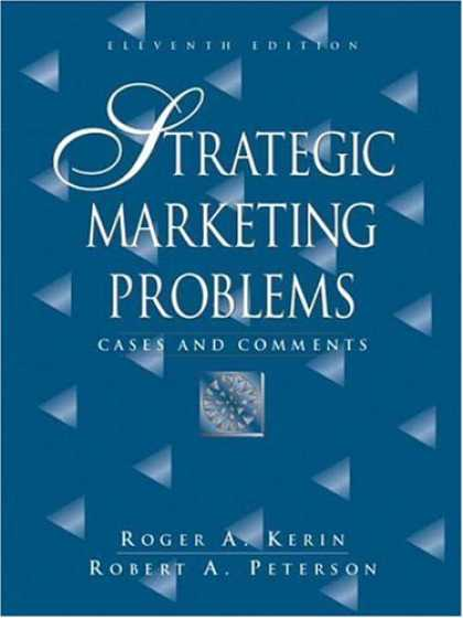 Bestsellers (2007) - Strategic Marketing Problems: Cases and Comments (11th Edition) by Roger Kerin