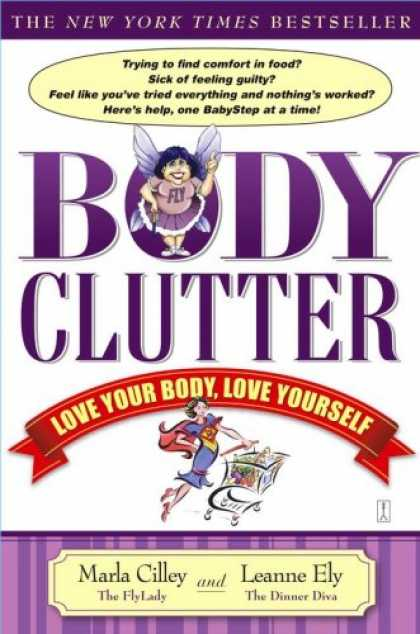 Bestsellers (2007) - Body Clutter: Love Your Body, Love Yourself by Marla Cilley