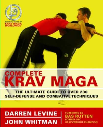 Bestsellers (2007) - Complete Krav Maga: The Ultimate Guide to Over 200 Self-Defense and Combative Te