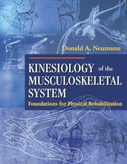 Bestsellers (2007) - Kinesiology of the Musculoskeletal System by Donald A. Neumann