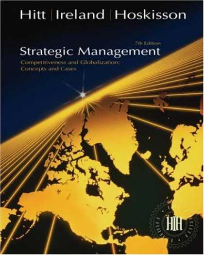 Bestsellers (2007) - Strategic Management: Concepts and Cases (with InfoTrac®) by Michael A Hitt