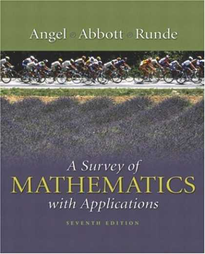 Bestsellers (2007) - A Survey of Mathematics with Applications, 7th Edition by Allen R. Angel