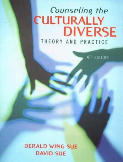 Bestsellers (2007) - Counseling the Culturally Diverse: Theory and Practice by Derald Wing Sue