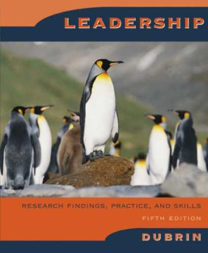 Bestsellers (2007) - Leadership: Research Findings, Practice And Skills by Andrew J. Dubrin