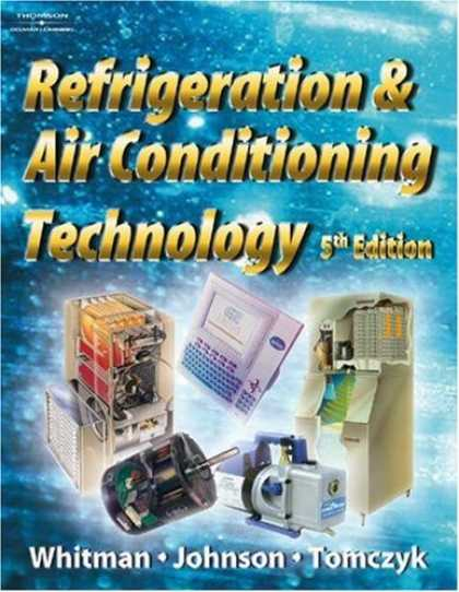 Bestsellers (2007) - Refrigeration and Air Conditioning Technology, 5E by Bill Whitman