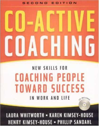 Bestsellers (2007) - Co-Active Coaching, 2nd Edition: New Skills for Coaching People Toward Success i