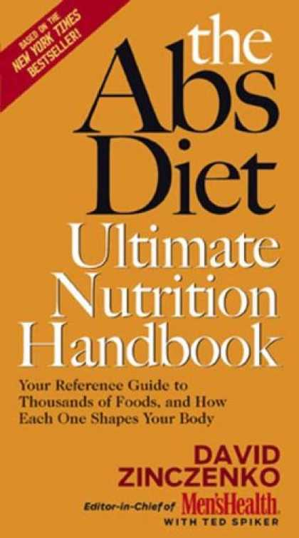 Bestsellers (2007) - The Abs Diet Ultimate Nutrition Handbook: Your Reference Guide to Thousands of F