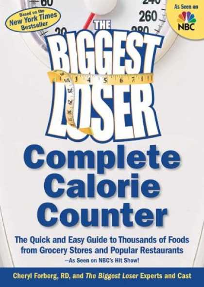Bestsellers (2007) - The Biggest Loser Calorie Counter: The Quick and Easy Guide to Thousands of Food