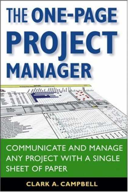 Bestsellers (2007) - The One-Page Project Manager: Communicate and Manage Any Project With a Single S