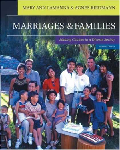 Bestsellers (2007) - Marriages & Families: Making Choices in a Diverse Society (with InfoTrac®) by