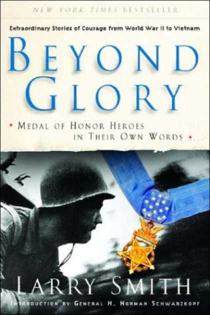 Bestsellers (2007) - Beyond Glory: Medal of Honor Heroes in Their Own Words by Larry Smith