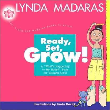 Bestsellers (2007) - Ready, Set, Grow!: A What's Happening to My Body? Book for Younger Girls by Lynd