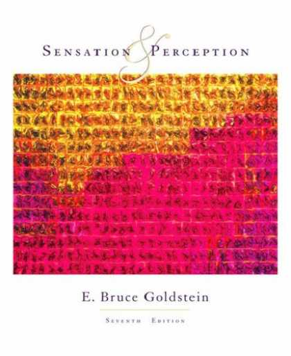 Bestsellers (2007) - Sensation and Perception by E. Bruce Goldstein
