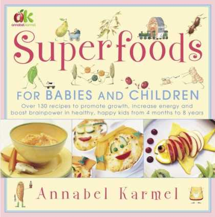 Bestsellers (2007) - Superfoods: For Babies and Children by Annabel Karmel