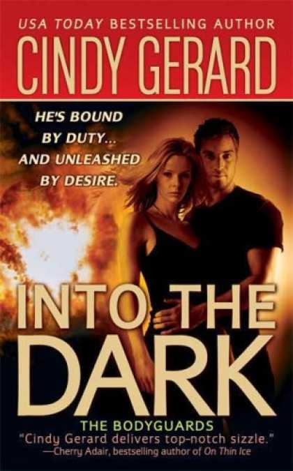 Bestsellers (2007) - Into the Dark (The Bodyguards, Book 6) by Cindy Gerard