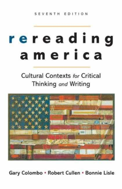 Bestsellers (2007) - Rereading America: Cultural Contexts for Critical Thinking and Writing by Gary C