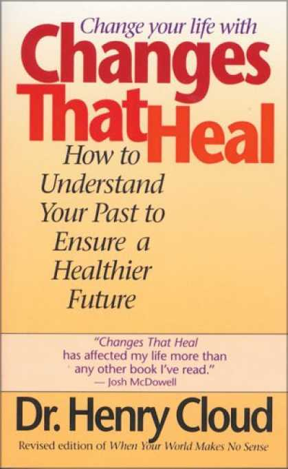 Bestsellers (2007) - Changes That Heal: How to Understand the Past to Ensure a Healthier Future by Dr