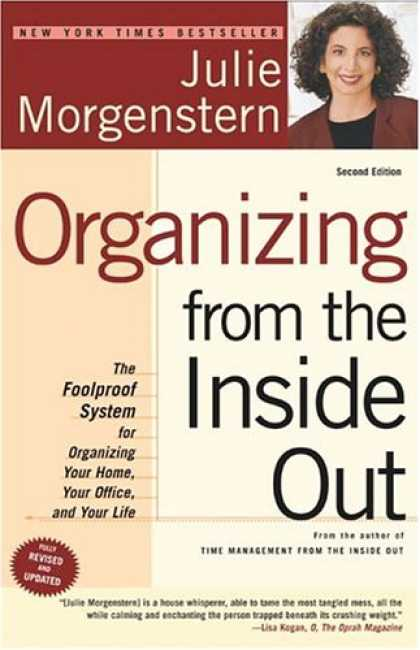 Bestsellers (2007) - Organizing from the Inside Out, second edition: The Foolproof System For Organiz