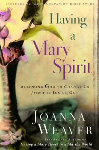 Bestsellers (2007) - Having a Mary Spirit: Allowing God to Change Us from the Inside Out by Joanna We