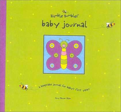 Bestsellers (2007) - Humble Bumbles' Baby Journal: A Keepsake Journal for Baby's First Three Years (f