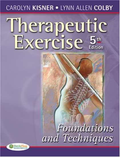 Bestsellers (2007) - Therapeutic Exercise: Foundations and Techniques (Therapeutic Exercise: Foundati