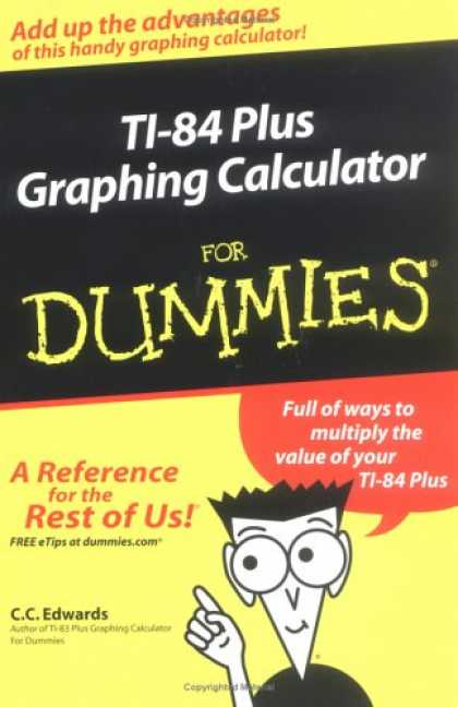 Bestsellers (2007) - TI-84 Plus Graphing Calculator for Dummies by C.C. Edwards