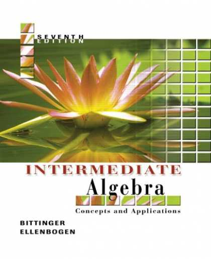 Bestsellers (2007) - Intermediate Algebra: Concepts and Applications (7th Edition) (Bittinger Develop