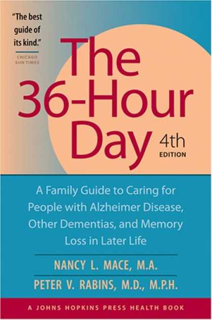 Bestsellers (2007) - The 36-Hour Day: A Family Guide to Caring for People with Alzheimer Disease, Oth