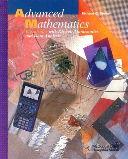 Bestsellers (2007) - Advanced Mathematics: Precalculus With Discrete Mathematics and Data Analysis by