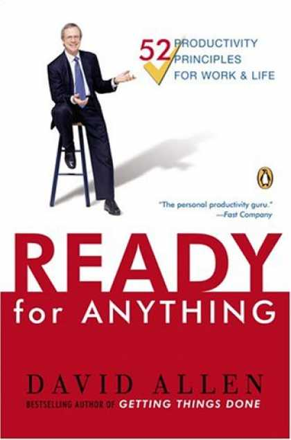 Bestsellers (2007) - Ready for Anything: 52 Productivity Principles for Work and Life by David Allen