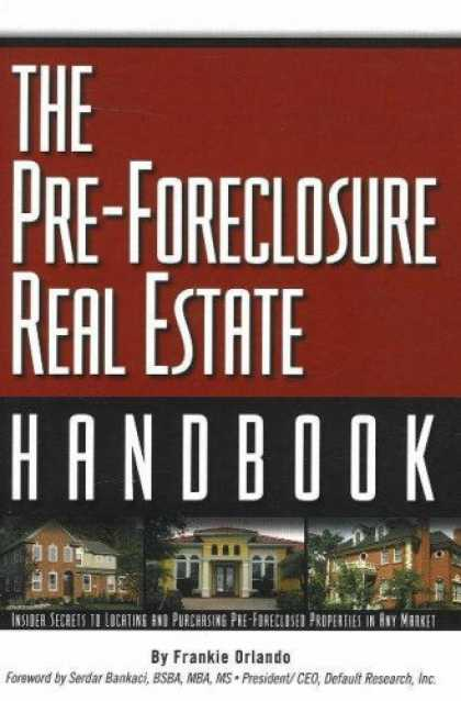 Bestsellers (2007) - The Pre-Foreclosure Real Estate Handbook: Insider Secrets to Locating and Purcha