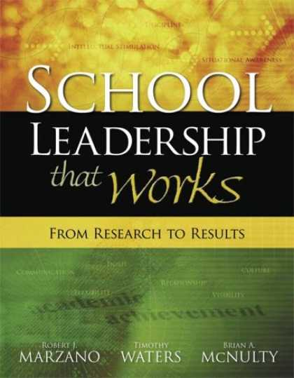 Bestsellers (2007) - SCHOOL LEADERSHIP THAT WORKS: From Research to Results by Robert J. Marzano