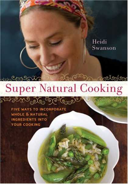 Bestsellers (2007) - Super Natural Cooking: Five Ways To Incorporate Whole and Natural Ingredients in