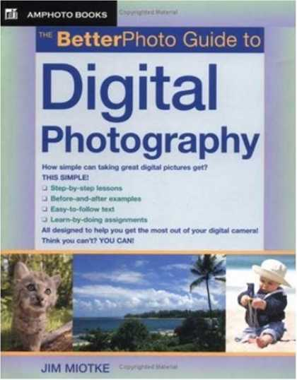 Bestsellers (2007) - The Betterphoto Guide to Digital Photography (Amphoto Guide Series) by Jim Miotk