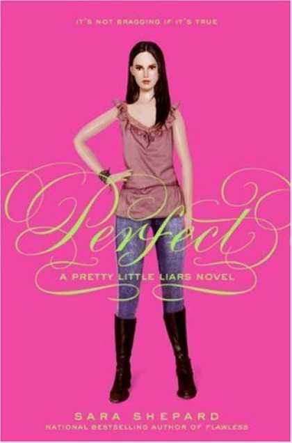 Bestsellers (2007) - Pretty Little Liars #3: Perfect (Pretty Little Liars) by Sara Shepard