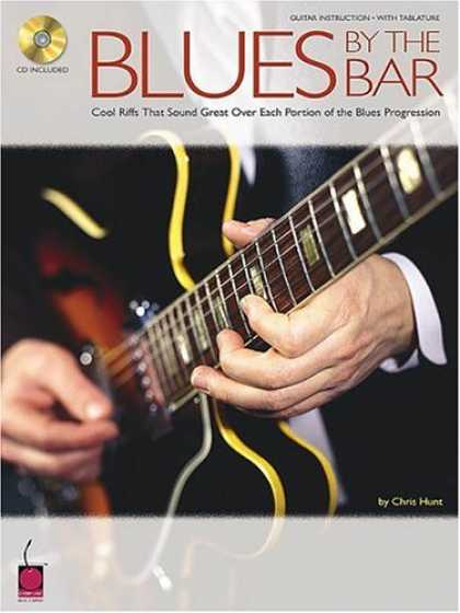 Bestsellers (2007) - Blues by the Bar: Cool Riffs That Sound Great over Each Portion of the Blues Pro