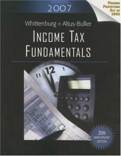 Bestsellers (2007) - Income Tax Fundamentals, 2007 Edition (Income Tax Fundamentals) by Gerald E. Whi