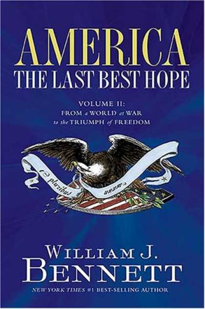 Bestsellers (2007) - America: The Last Best Hope (Volume II): From a World at War to the Triumph of F