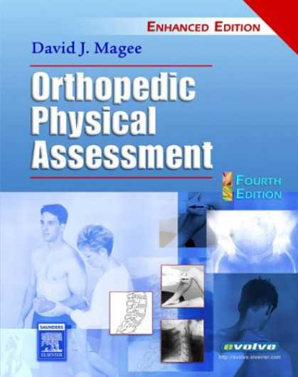 Bestsellers (2007) - Orthopedic Physical Assessment Enhanced Edition by David J. Magee