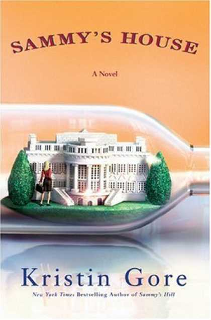 Bestsellers (2007) - SAMMY'S HOUSE by Kristin Gore