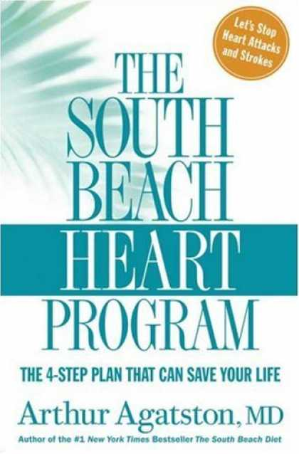 Bestsellers (2007) - The South Beach Heart Program: The 4-Step Plan that Can Save Your Life by Arthur