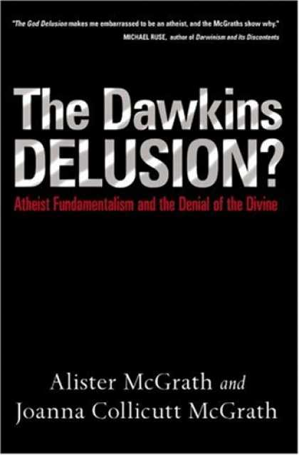 Bestsellers (2007) - The Dawkins Delusion?: Atheist Fundamentalism and the Denial of the Divine by Al