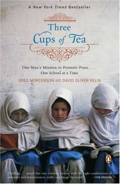 Bestsellers (2007) - Three Cups of Tea: One Man's Mission to Promote Peace . . . One School at a Time