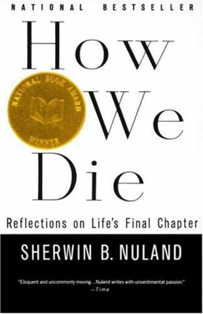 Bestsellers (2007) - How We Die: Reflections on Life's Final Chapter by Sherwin B. Nuland